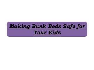 Making Bunk Beds Safe for Your Kids