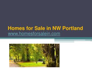 Homes for Sale in NW Portland - Call 800.909.1091 - www.home