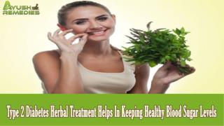Type 2 Diabetes Herbal Treatment Helps In Keeping Healthy Bl