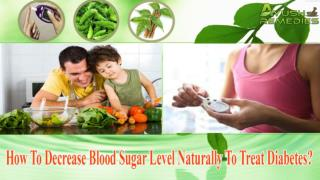 How To Decrease Blood Sugar Level Naturally To Treat Diabete