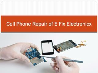 Cell Phone Repair of E Fix Electronicx