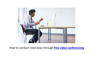 How to conduct interviews through free video conferencing