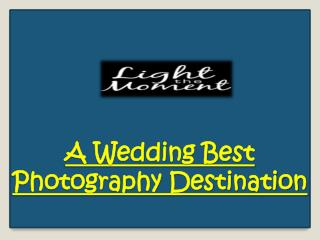 A Wedding Best Photography Destination
