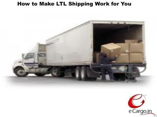 How to Make LTL Shipping Work for You
