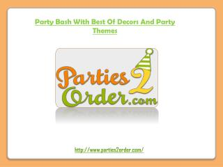 Party Bash With Best Of Decors And Party Themes