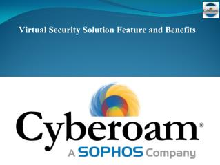 Virtual Security Solution Feature and Benefits