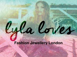 Lyla Loves - Fashion Jewellery London