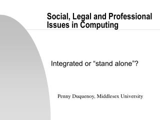 Social, Legal and Professional Issues in Computing