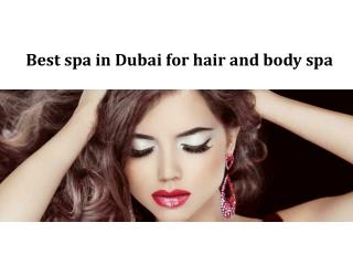 Best spa in Dubai for hair and body spa
