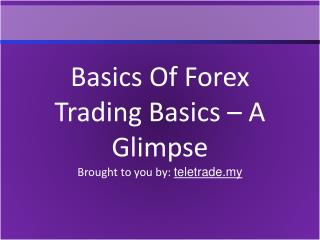 Basics Of Forex Trading Basics – A Glimpse