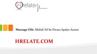 Janiye Massage Oils Aur Dijiye Apne Aap Ko Aaram