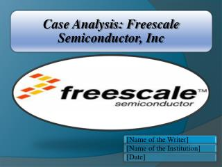 Case Analysis: Freescale Semiconductor, Inc