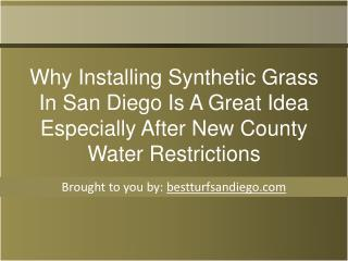 Why Installing Synthetic Grass In San Diego Is A Great Idea