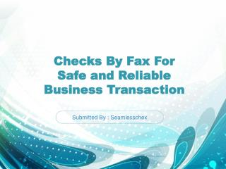 Checks By Fax For Safe and Reliable Business Transaction