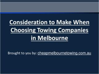 Consideration to Make When Choosing Towing Companies in Melb