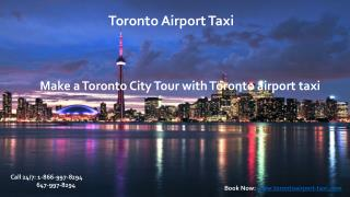 Make a toronto city tour with toronto airport taxi