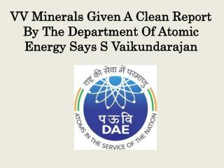 VV Minerals Given A Clean Report By The Department Of Atomic