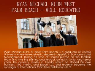 RYAN MICHAEL KUHN WEST PALM BEACH - WELL EDUCATED