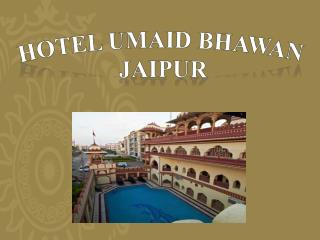 Umaid Bhawan Jaipur near at Bani Park - Amazing Hotels