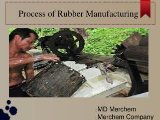 MD Merchem- Rubber Manufacturing