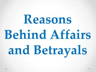 Reasons Behind Affairs and Betrayals