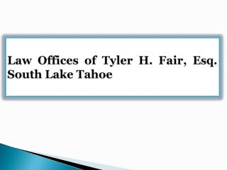 Law Offices of Tyler H. Fair, Esq. South Lake Tahoe