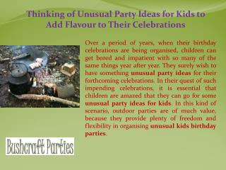 Thinking of Unusual Party Ideas for Kids to Add Flavour to T