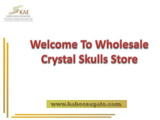 Buy Online Wholesale Crystal Skulls