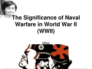 The Significance of Naval Warfare in World War II WWII