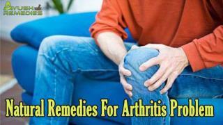 Effective Natural Remedies For Arthritis Problem