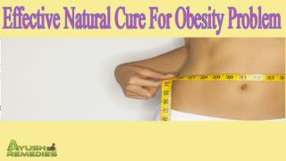 Effective Natural Cure For Obesity Problem