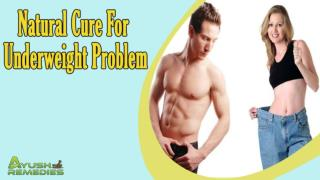 Effective Natural Cure For Underweight Problem