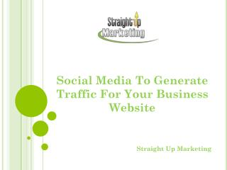 Social Media To Generate Traffic For Your Business Website