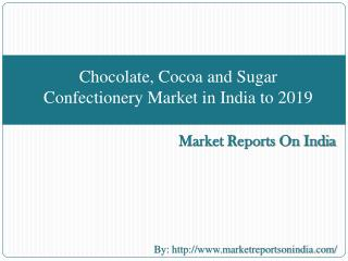 Chocolate, Cocoa and Sugar Confectionery Market in India to