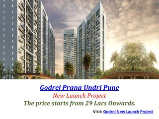 Godrej Prana Undri Pune � New Launch ? 29 Lacs