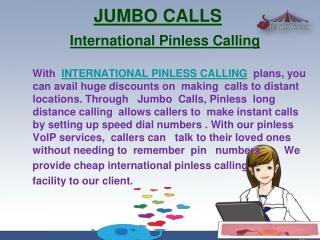 International Pinless Calling