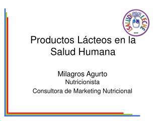 Productos L cteos en la Salud Humana