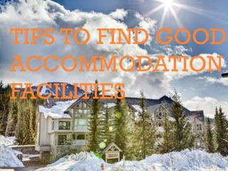 Tips to find good accommodation facilities