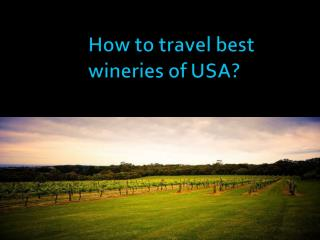 How to travel best wineries of USA