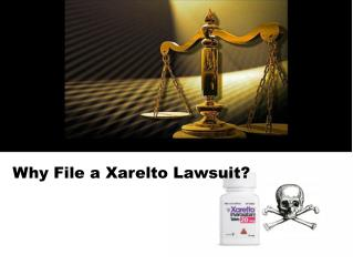 Why File a Xarelto Lawsuit?