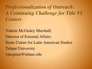 Professionalization of Outreach: A Continuing Challenge for Title VI Centers