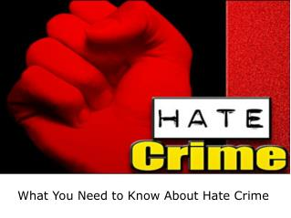 What You Need to Know About Hate Crime