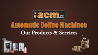Automatic Coffee Machines-Our Products & Services