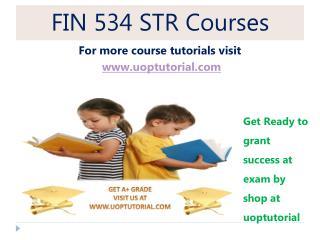 FIN 534 STR TUTORIAL  / Uoptutorial