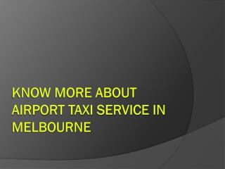 Know More About Airport Taxi Service IN Melbourne