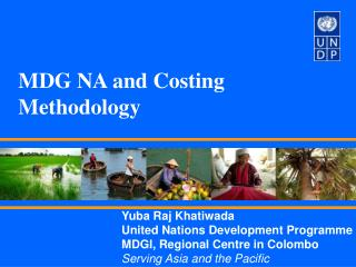 Yuba Raj Khatiwada United Nations Development Programme MDGI, Regional Centre in Colombo  Serving Asia and the Pacific