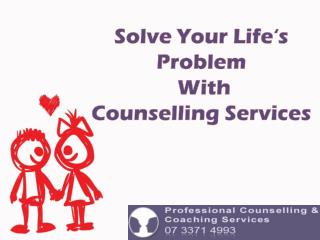 Solve Your Life's Problem With Counselling Services
