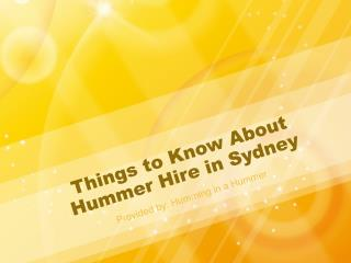 Things to Know About Hummer Hire in Sydney
