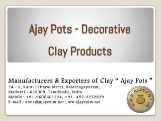 Ajay Pots - Clay Decorative Products
