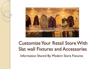 Customize Your Retail Store With Slatwall Fixtures